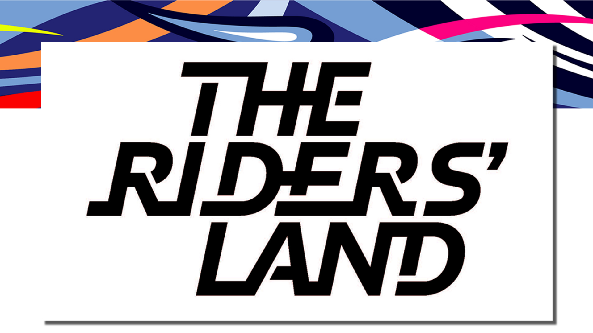 The Riders' Land Experience 2019